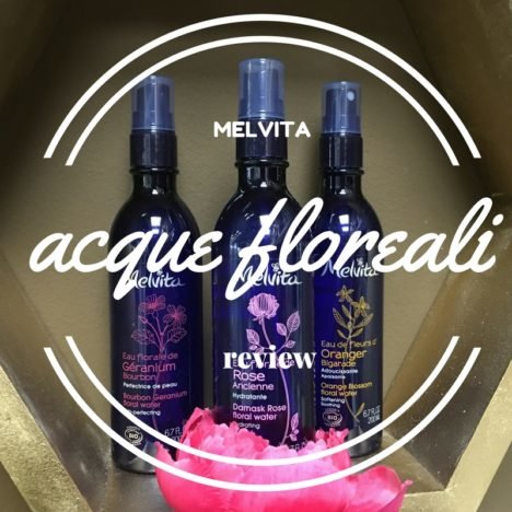 Acque floreali mellvita review myfloreschic
